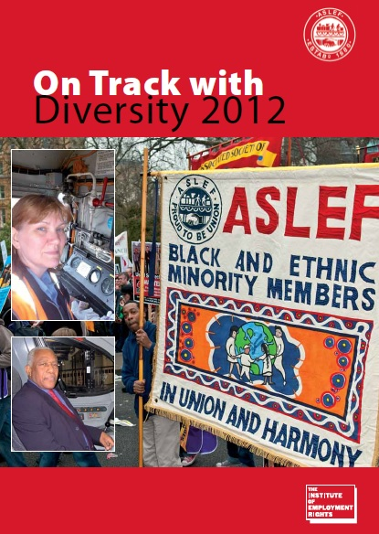 The cover of the On Track with Diversity 2012 report. The background is red and has white ASLEF and IER logos. In the centre there is a photograph of members marching with the ASLEF black and ethnic minority members banner, and two inset photos - one of a woman and one of a black man, both driving trains.